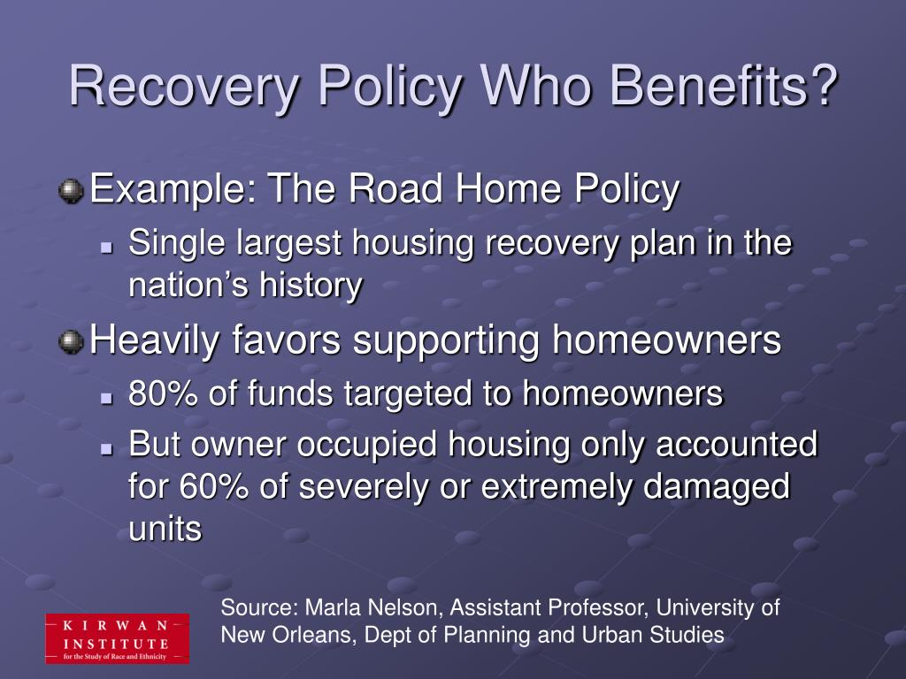 Recovery Policy Who Benefits?