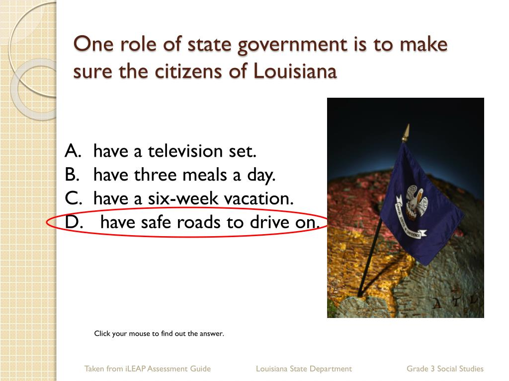 One role of state government is to make sure the citizens of Louisiana