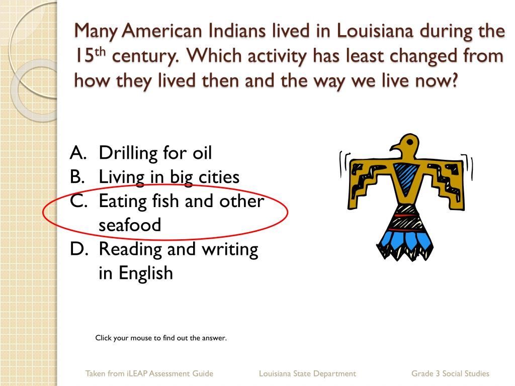Many American Indians lived in Louisiana during the 15