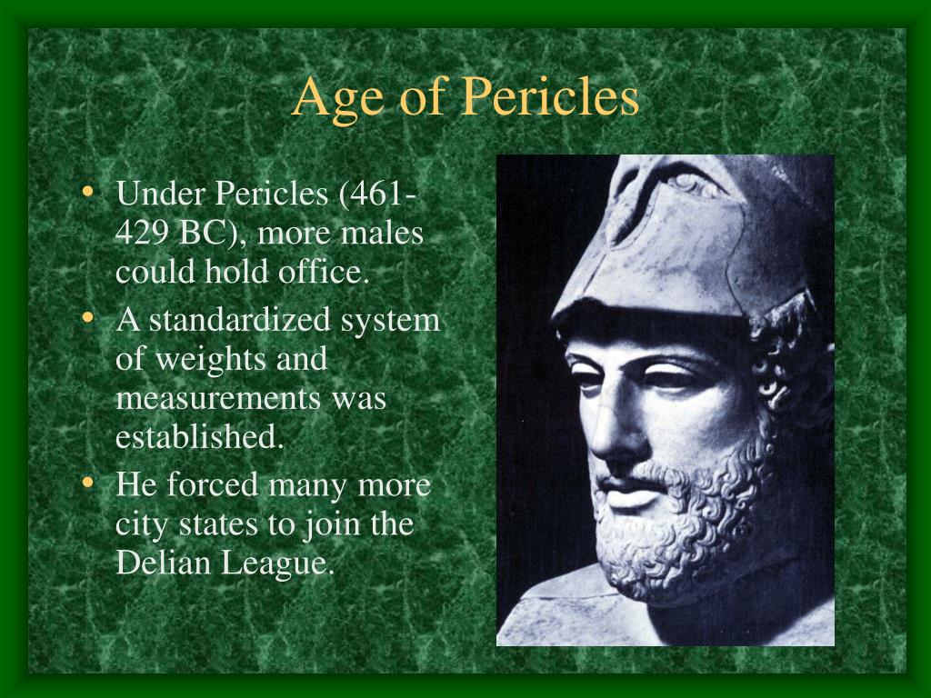 Under Pericles (461-429 BC), more males could hold office.