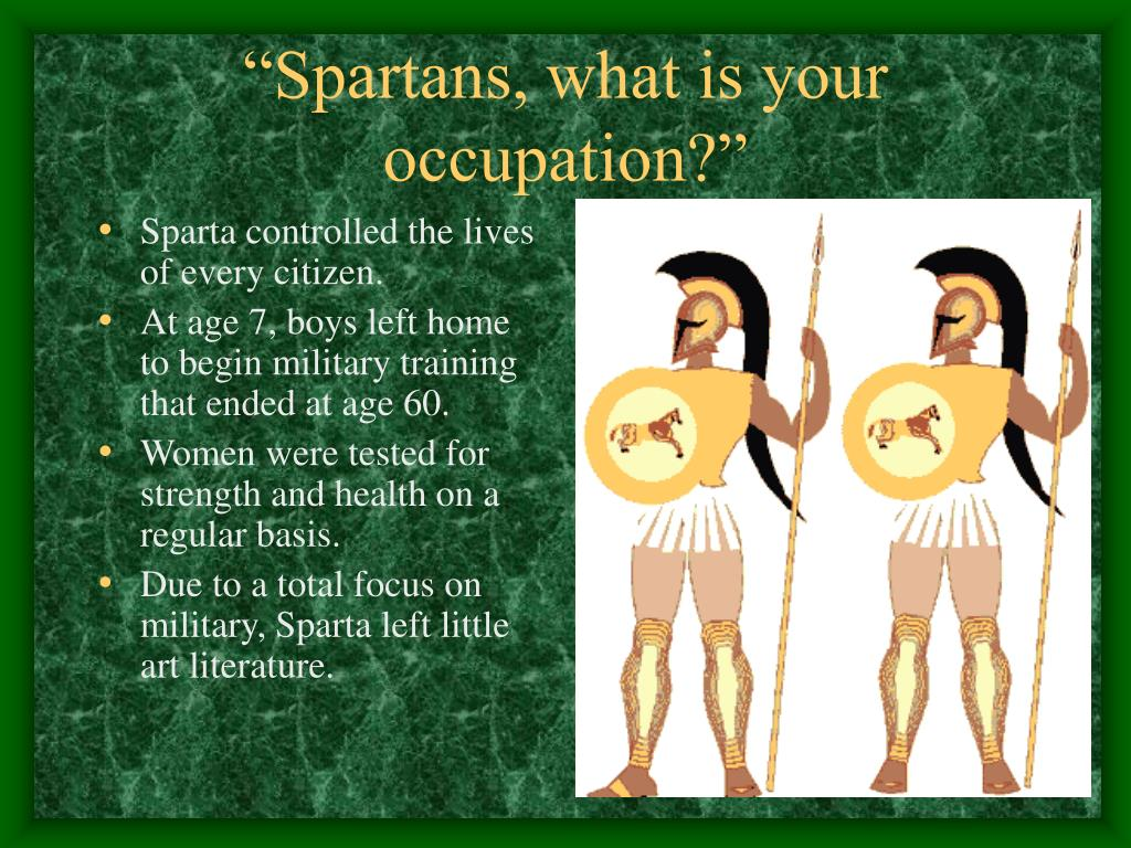 Sparta controlled the lives of every citizen.