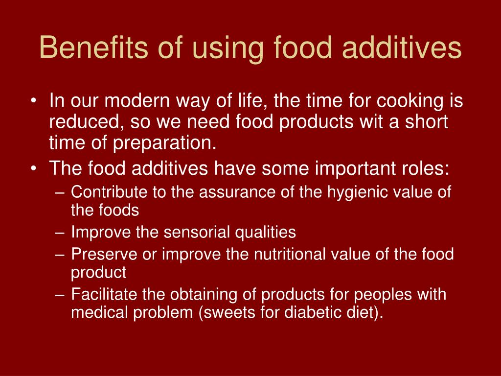 Benefits of using food additives