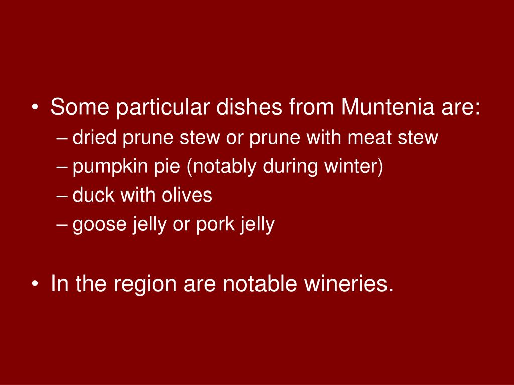 Some particular dishes from Muntenia are: