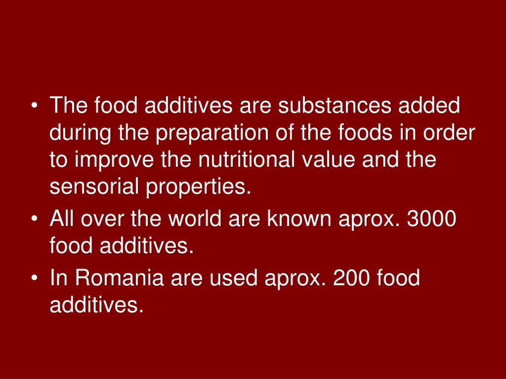 The food additives are substances added during the preparation of the foods in order to improve the nutritional value and the sensorial properties.
