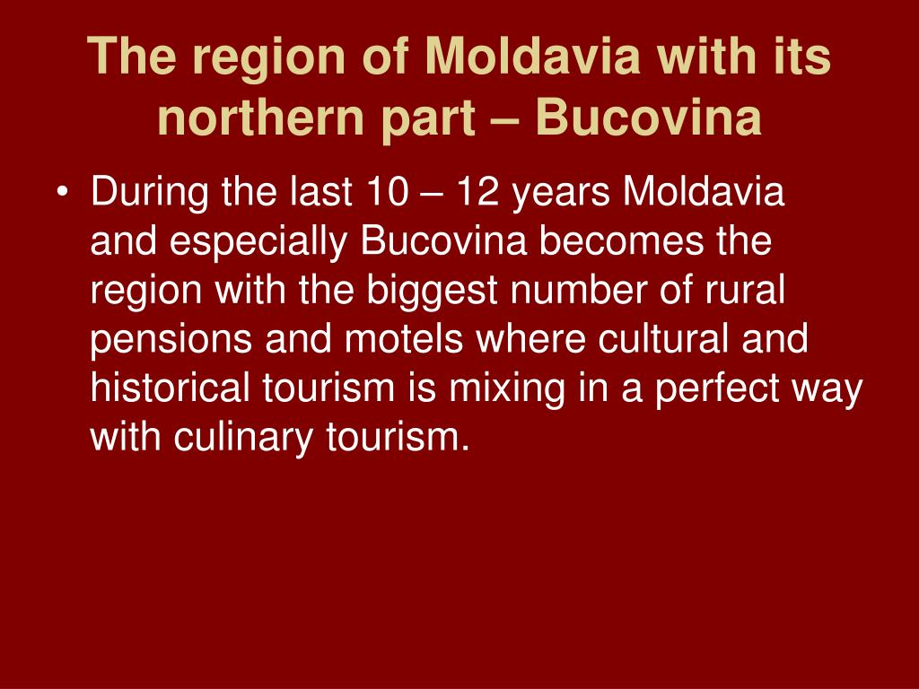 The region of Moldavia with its northern part – Bucovina