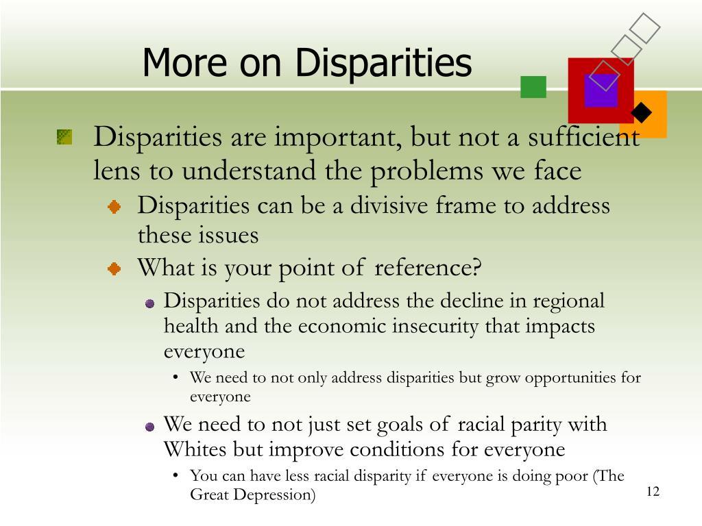 More on Disparities