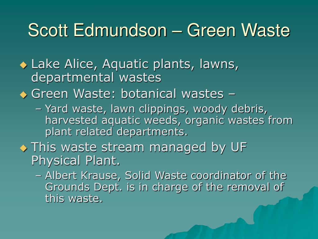 Scott Edmundson – Green Waste