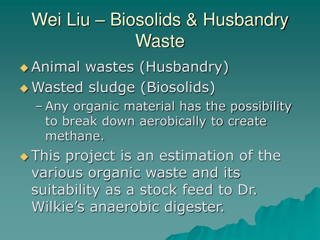 Wei Liu – Biosolids & Husbandry Waste