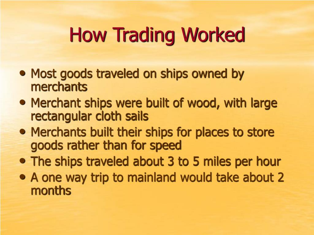 How Trading Worked