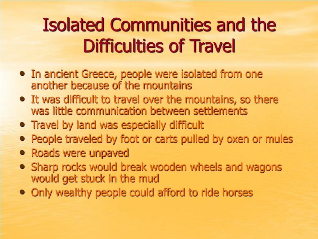 Isolated Communities and the Difficulties of Travel