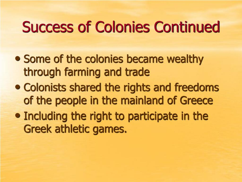 Success of Colonies Continued