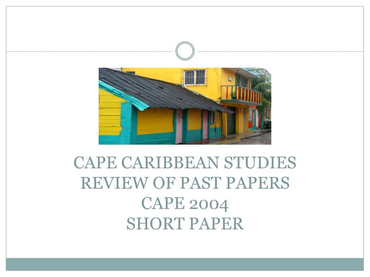 cape caribbean studies past paper essays Caribbean indigenous and endangered languages propagating and reviving caribbean indigenous languages specimen papers_cape communication studies.