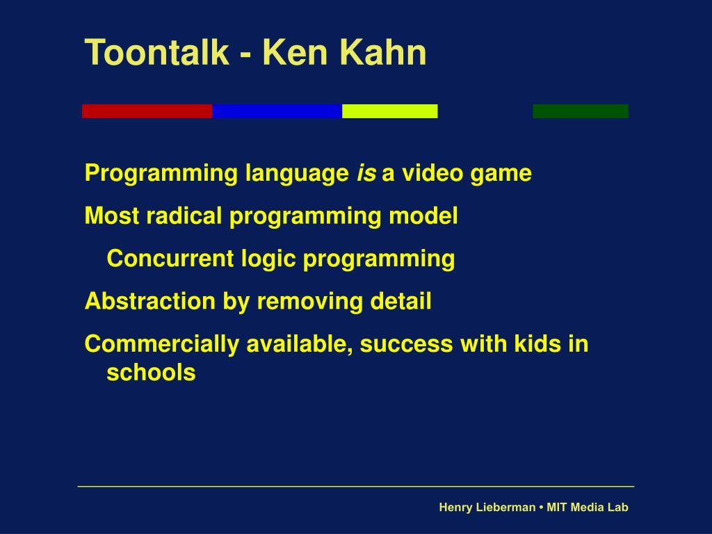 Toontalk - Ken Kahn