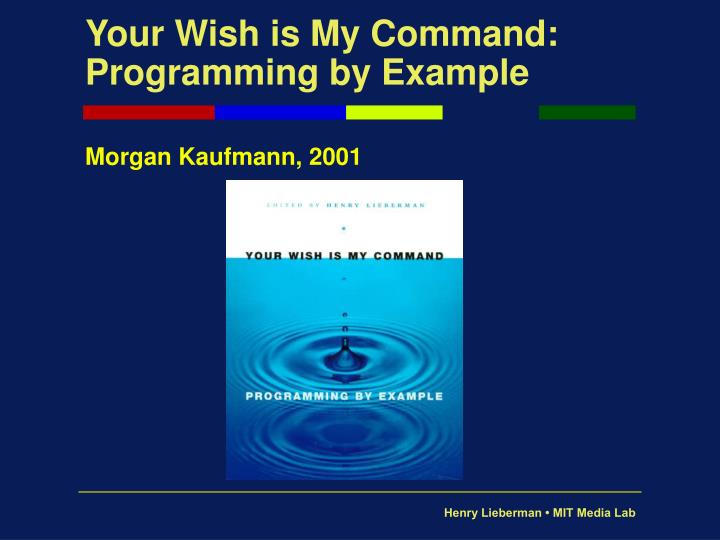 Your wish is my command programming by example l.jpg