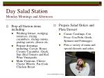day salad station monday mornings and afternoon