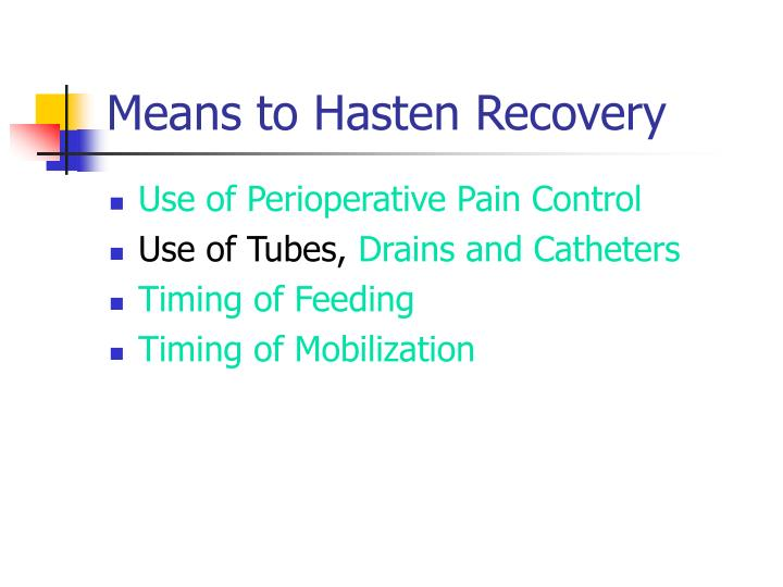 Means to Hasten Recovery