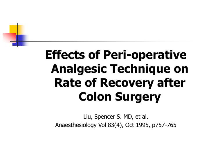 Effects of Peri-operative Analgesic Technique on Rate of Recovery after Colon Surgery