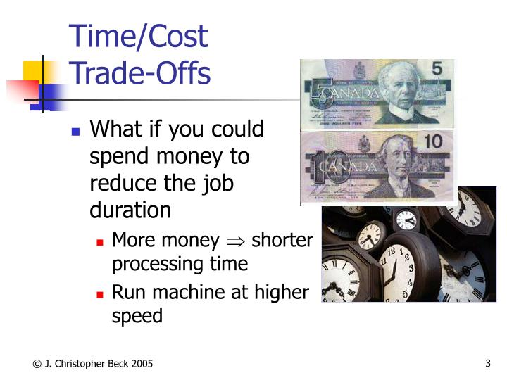 Time cost trade offs