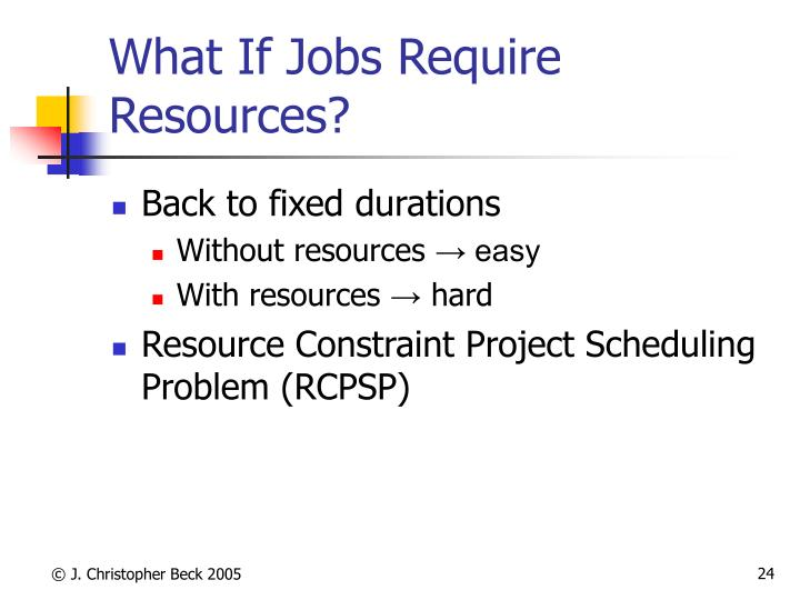 What If Jobs Require Resources?