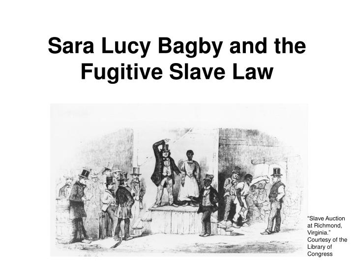 Sara lucy bagby and the fugitive slave law