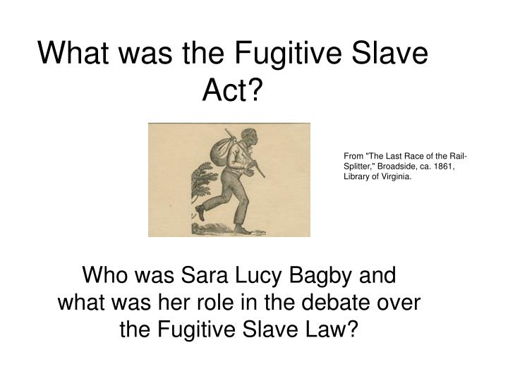 What was the fugitive slave act