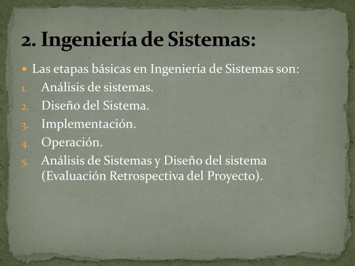 2. Ingeniería de Sistemas: