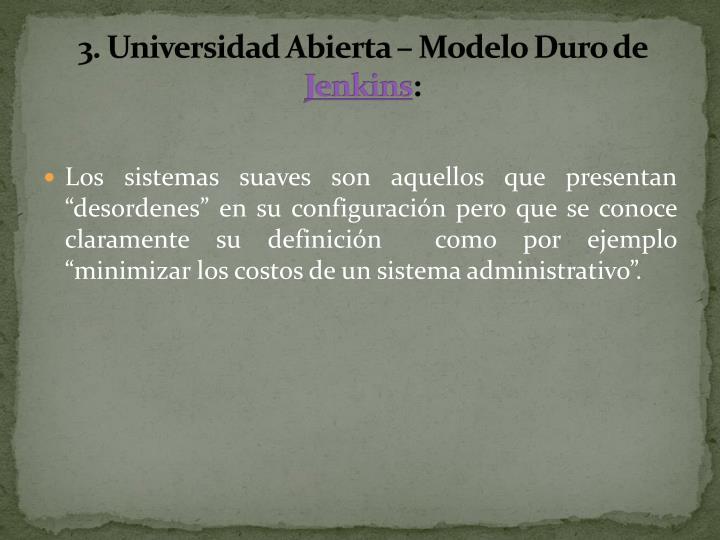 3. Universidad Abierta – Modelo Duro de