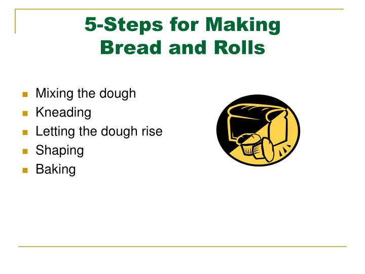 5 steps for making bread and rolls