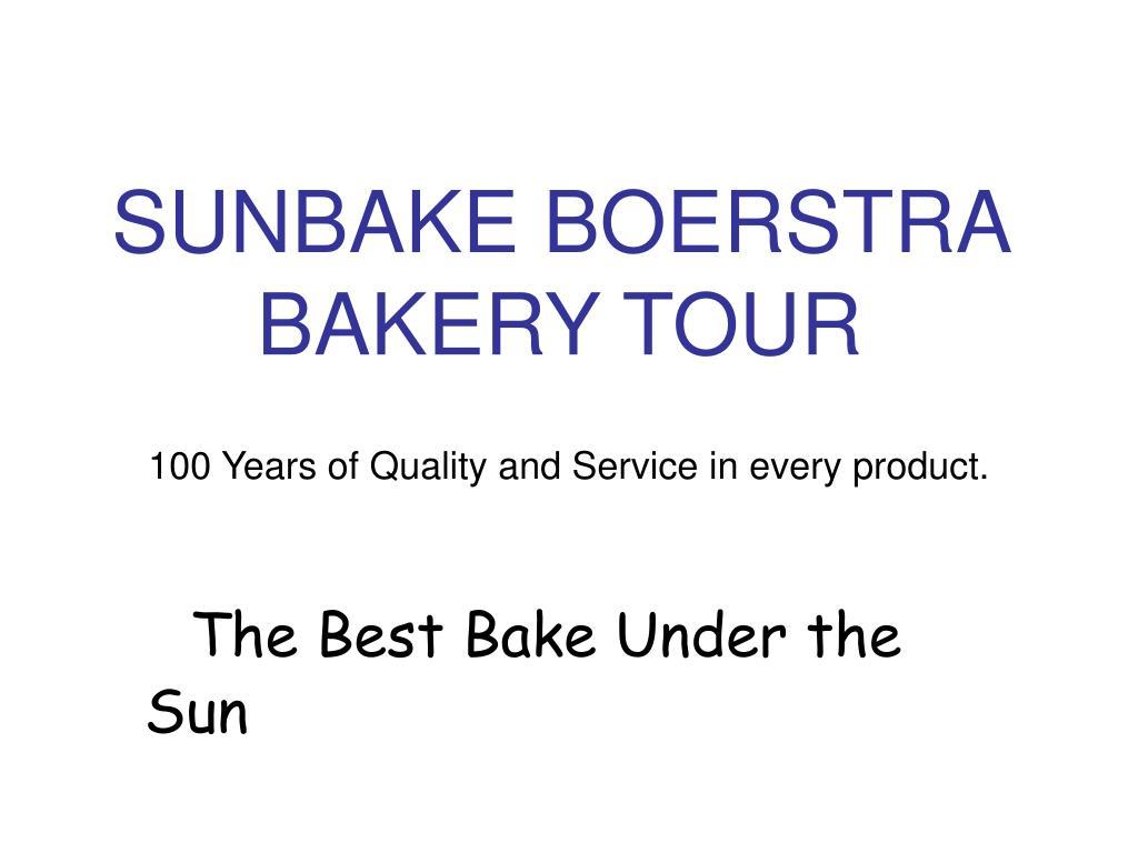 SUNBAKE BOERSTRA BAKERY TOUR