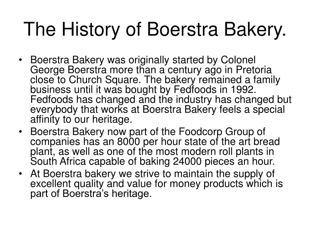 The History of Boerstra Bakery.