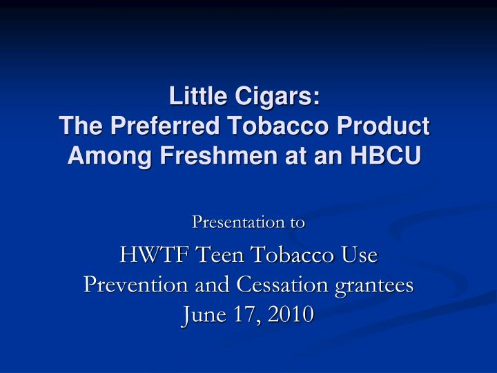 little cigars the preferred tobacco product among freshmen at an hbcu
