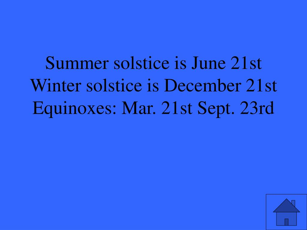 Summer solstice is June 21st