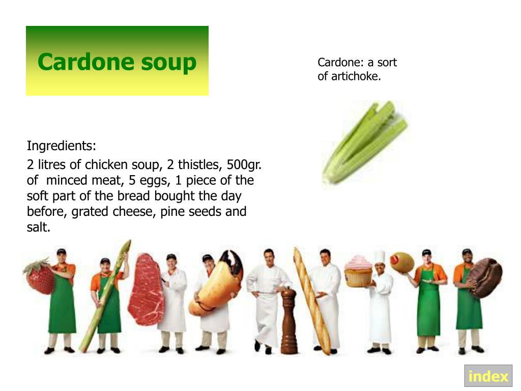 Cardone: a sort of artichoke.
