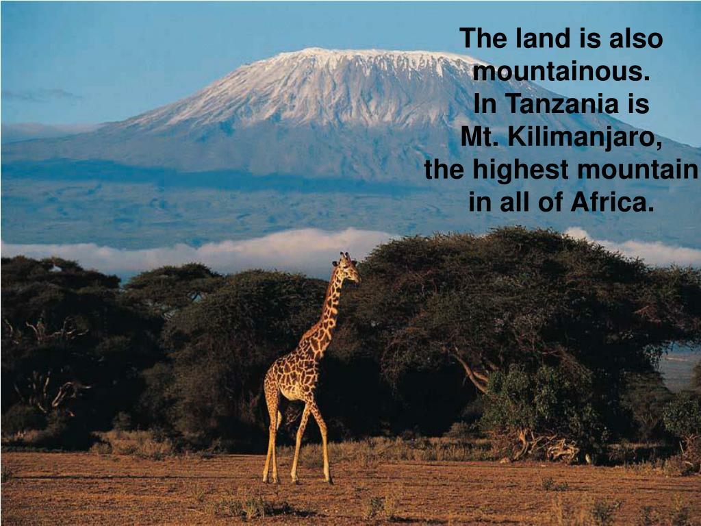 The land is also mountainous.