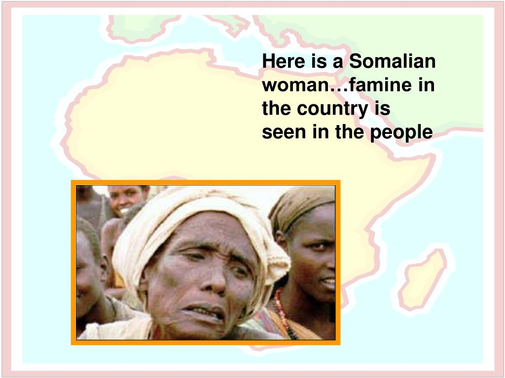 Here is a Somalian