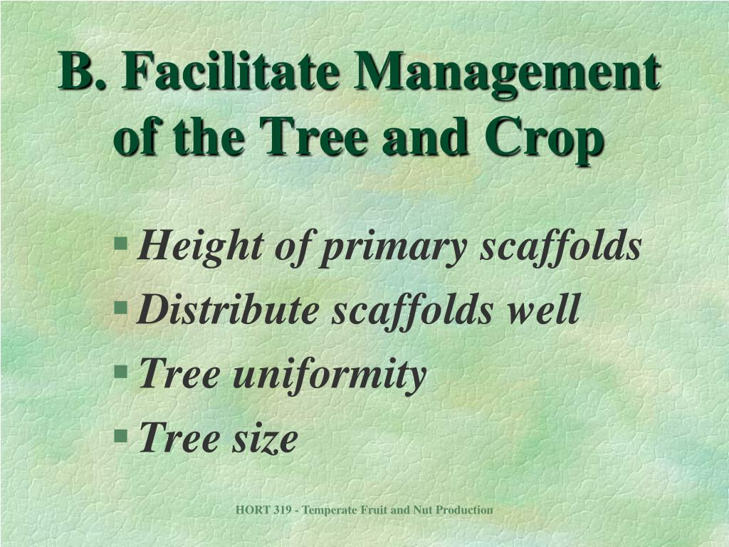 B. Facilitate Management of the Tree and Crop