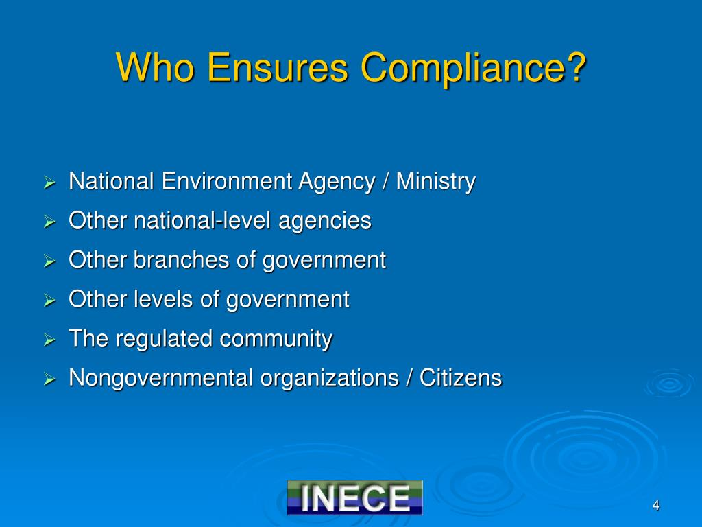 Who Ensures Compliance?