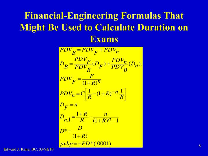 Financial-Engineering Formulas That Might Be Used to Calculate Duration on Exams