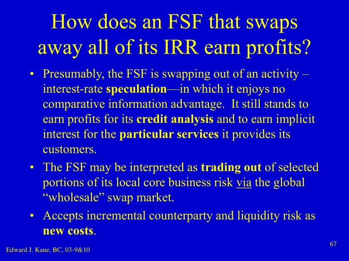 How does an FSF that swaps away all of its IRR earn profits?