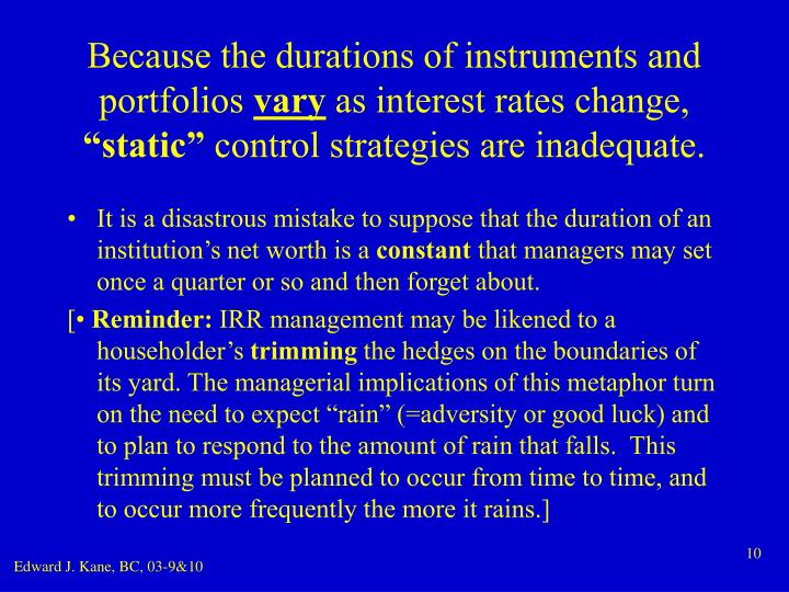 Because the durations of instruments and portfolios
