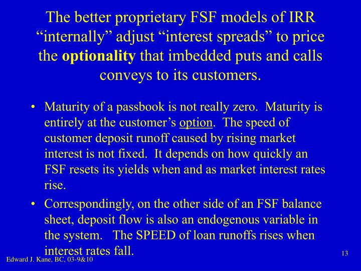 "The better proprietary FSF models of IRR ""internally"" adjust ""interest spreads"" to price the"