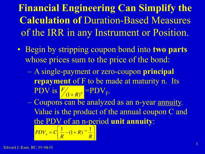 Financial Engineering Can Simplify the Calculation of