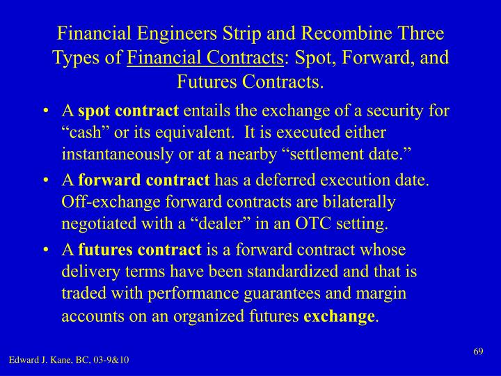 Financial Engineers Strip and Recombine Three Types of
