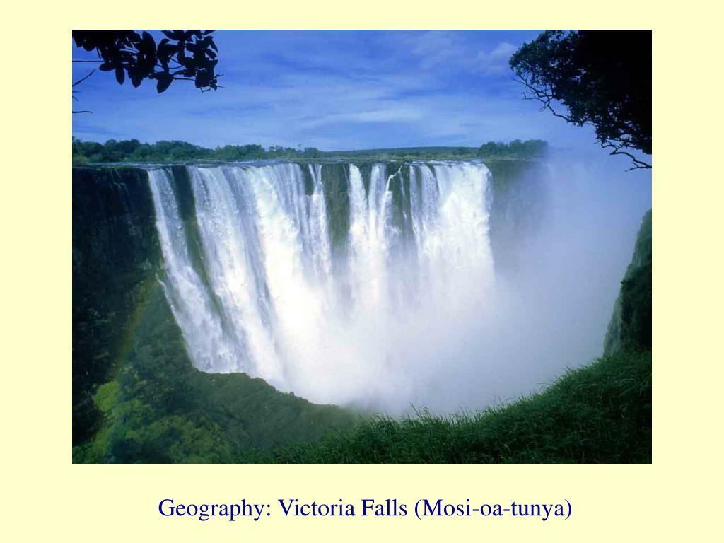 Geography: Victoria Falls (Mosi-oa-tunya)