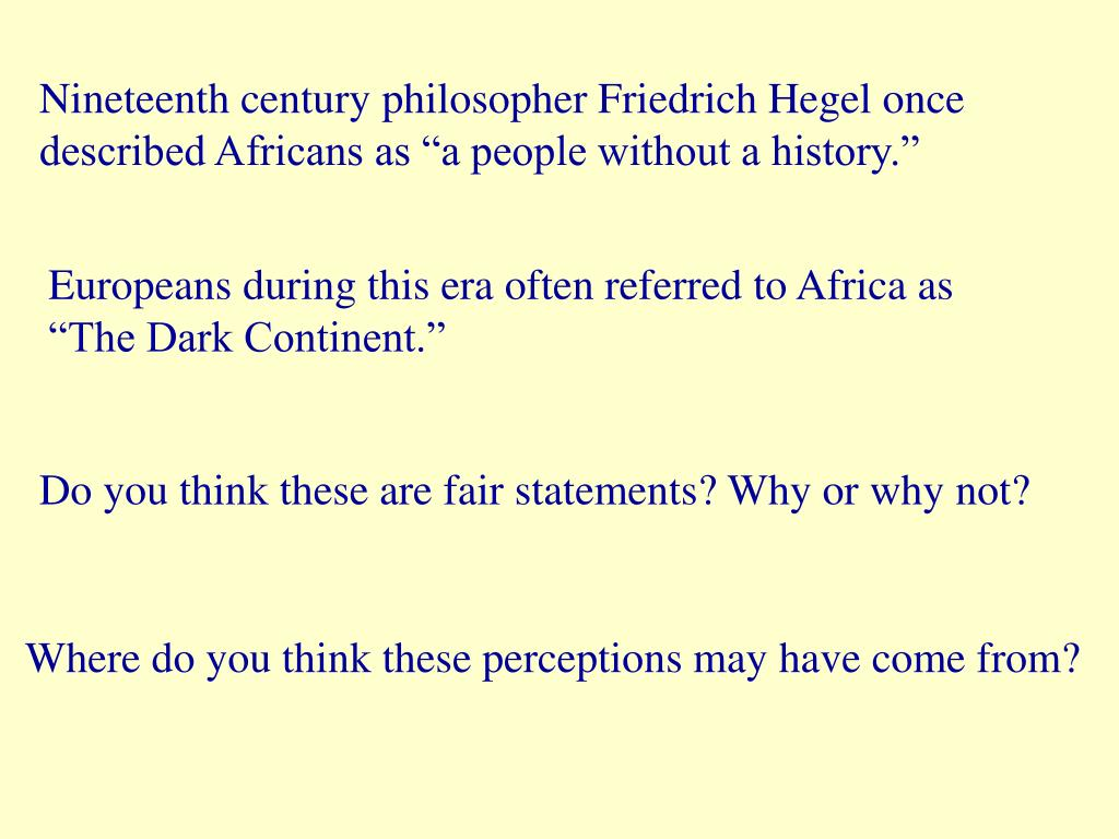 """Nineteenth century philosopher Friedrich Hegel once described Africans as """"a people without a history."""""""