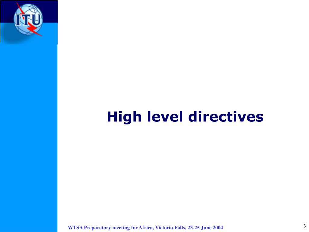 High level directives