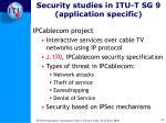 security studies in itu t sg 9 application specific