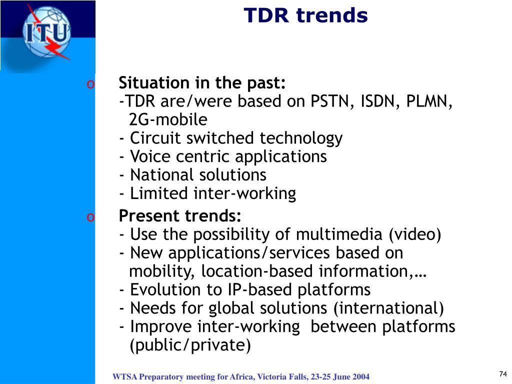 TDR trends