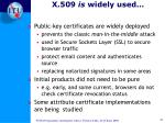 x 509 is widely used