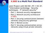 x 805 is a multi part standard